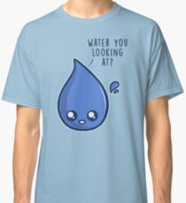 Water You Looking At Classic T-Shirt