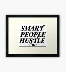 Smart People Hustle Framed Print