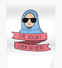 Mean Girls - She doesn't even go here Poster