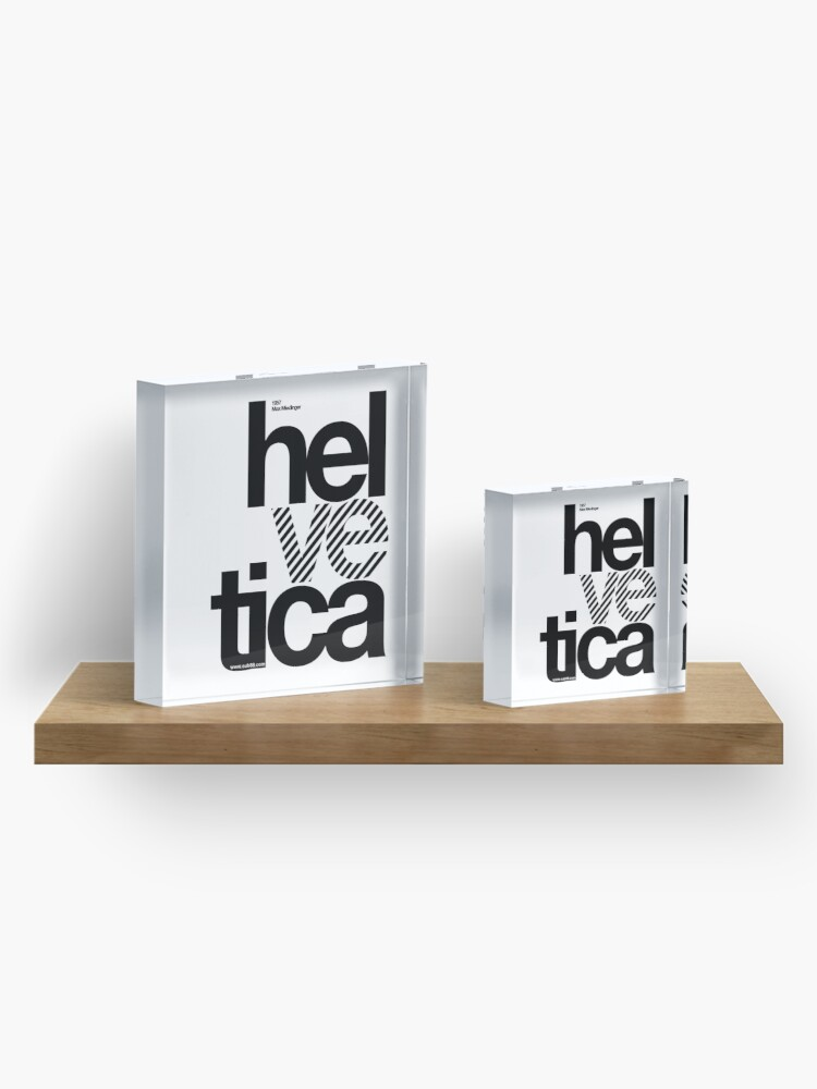 Alternate view of Hel ve tica (b) .... Acrylic Block