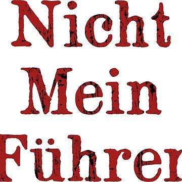 Nicht Mein Führer by danscifi