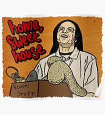 Tommy Wiseau - Home Sweet House Poster
