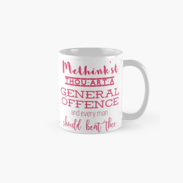 """""""Thou art a general offence"""" Shakespeare insult Classic Mug"""