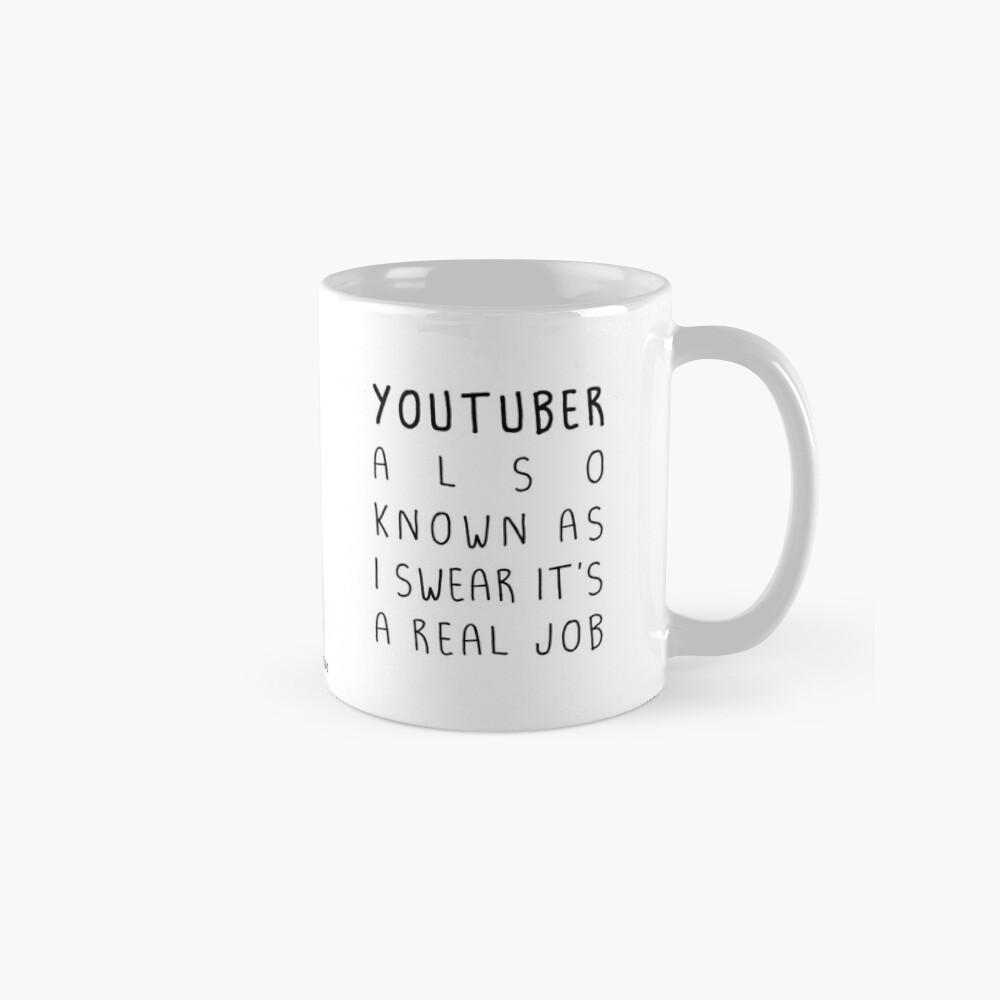 """I swear it's a real job"" Youtuber version Mugs"