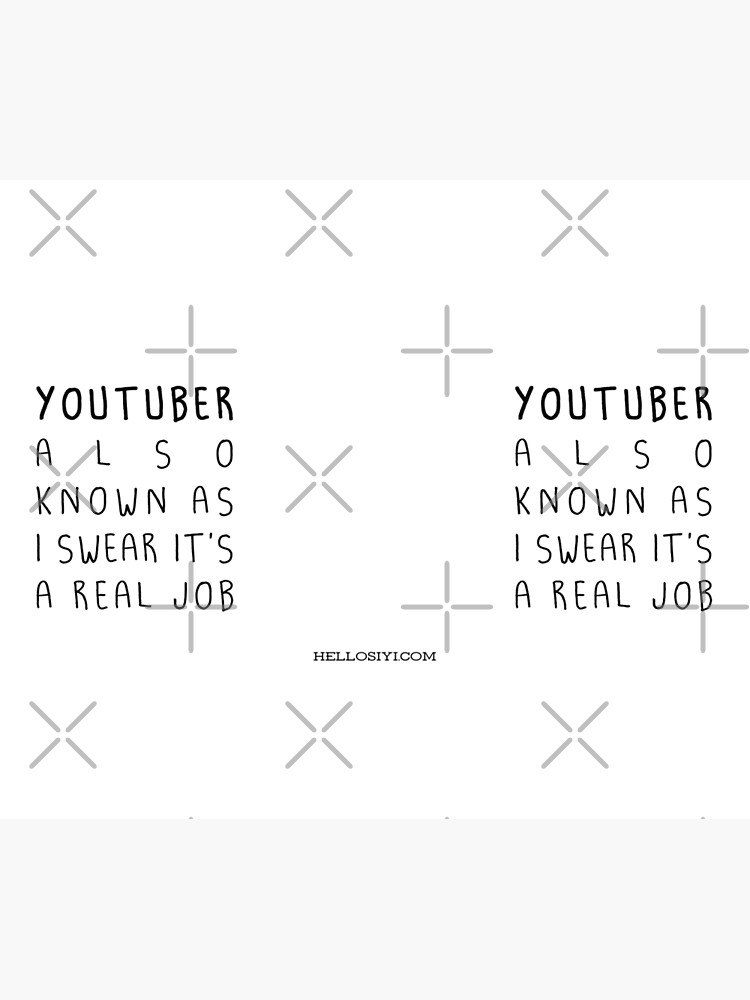 """""""I swear it's a real job"""" Youtuber version by siyi"""