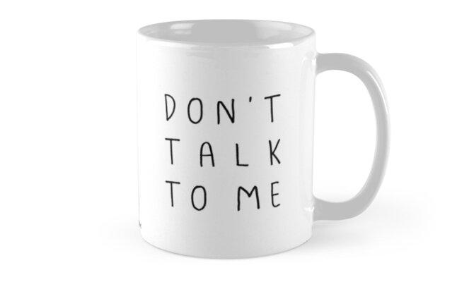 Don't talk to me Mug by siyi
