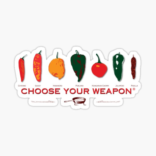 Choose Your Weapon Hot Peppers  Sticker