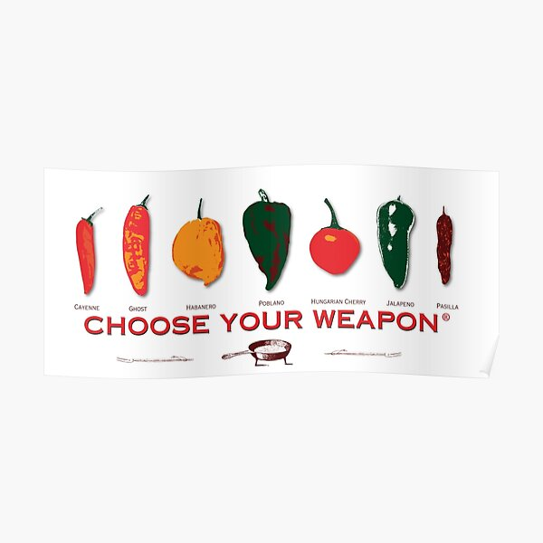 Choose Your Weapon Hot Peppers  Poster