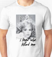 I KNOW WHO KILLED ME - JON BENET RAMESY  T-Shirt