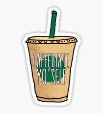 caffeinate yo'self Sticker