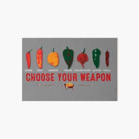 Choose Your Weapon Hot Peppers  Art Board Print
