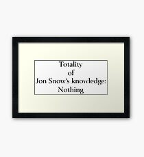 Jon Snow Knows Nothing Framed Print
