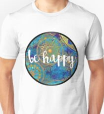 All Natural Trippy Be Happy Design Unisex T-Shirt