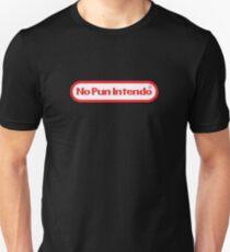 No pun intendo T-Shirt