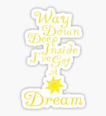 Way Down Deep Inside I've Got A Dream Sticker