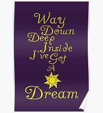 Way Down Deep Inside I've Got A Dream Poster