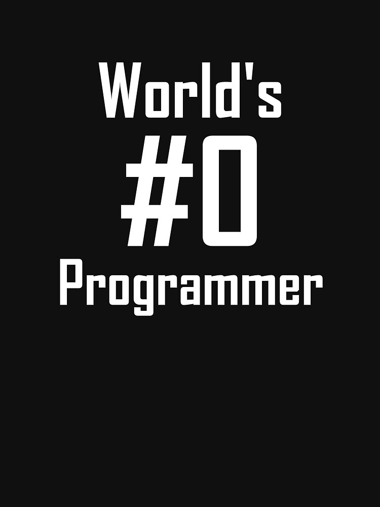 World's #0 Programmer | Unisex T-Shirt