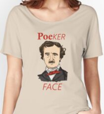 Poe-ker face Women's Relaxed Fit T-Shirt