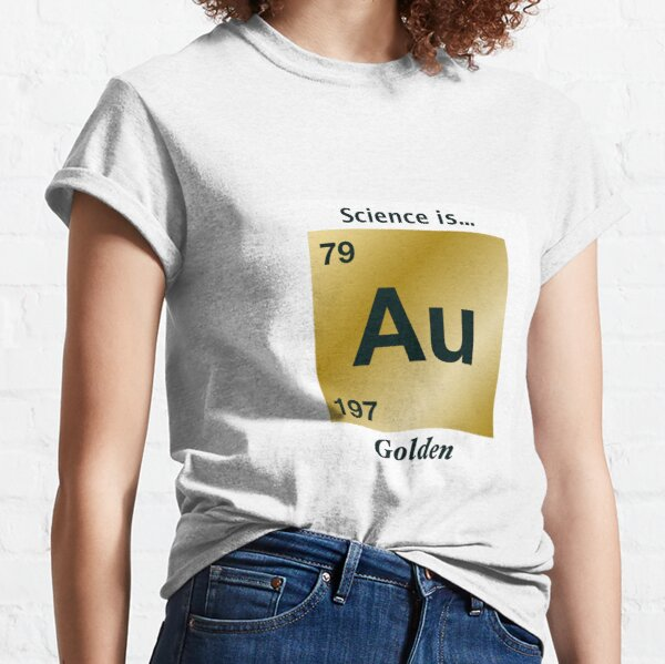 Science is Golden Classic T-Shirt