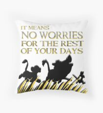 """It means no worries for the rest of your days. Hakuna Matata!"" - Lion King Throw Pillow"