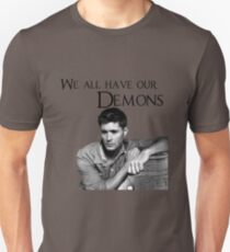 We all have our demons - Dean Winchester Unisex T-Shirt