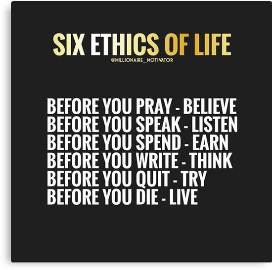 six ethics of life canvas prints by millionairemoti redbubble