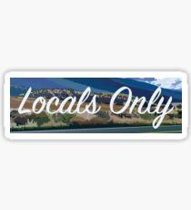 Locals. Only. Sticker