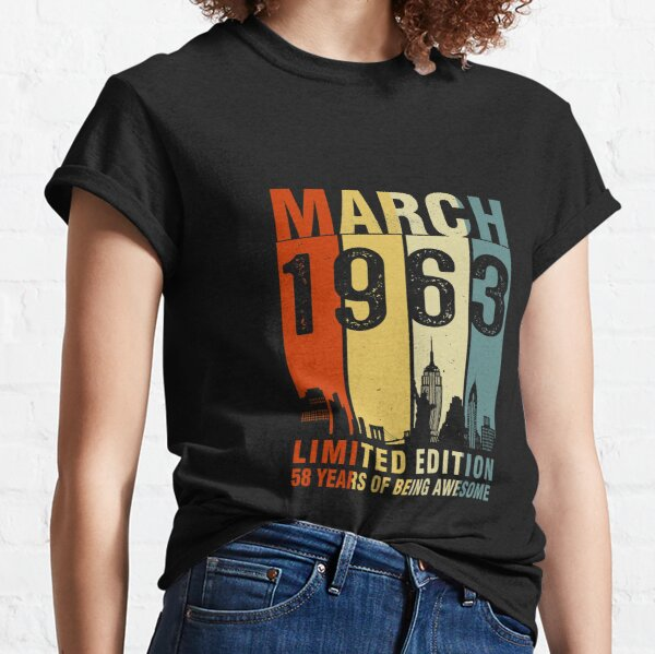 March 1963 Limited Edition 58 Years Of Being Awesome Classic T-Shirt