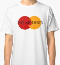 I Pay My Debts Classic T-Shirt