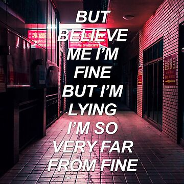 But believe me I'm fine {SAD LYRICS} by sadboyss