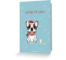 Frenchie Waiting for Santa  Greeting Card