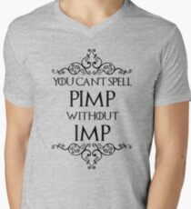 You Can't Spell Pimp Without Imp Mens V-Neck T-Shirt