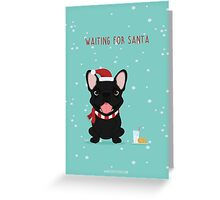 Frenchie Waiting for Santa - Black Edition Greeting Card