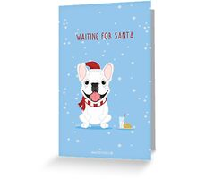 Frenchie Waiting for Santa - White Edition Greeting Card