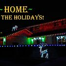 HOME FOR THE HOLIDAYS! CHRISTMAS CARD by Heather Friedman
