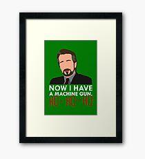 Now I Have A Machine Gun. Framed Print