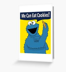 Me Can Eat Cookies Greeting Card