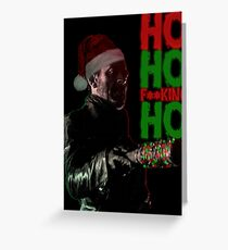 Ho Ho F*cking Ho Greeting Card