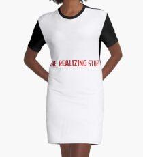 Like, Realizing Stuff Graphic T-Shirt Dress