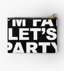 I'm Fat, Let's Party Studio Pouch