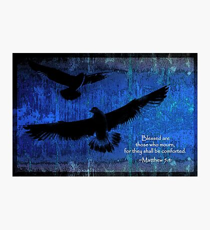 Matthew 5-4 For They Shall Be Comforted Photographic Print