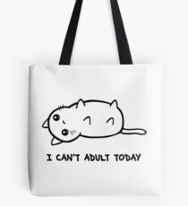 I Just Cannot Tote Bag