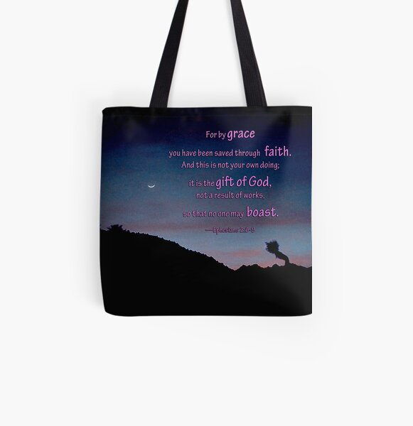 For by grace you have been saved, Ephesians 2: 8-9 All Over Print Tote Bag