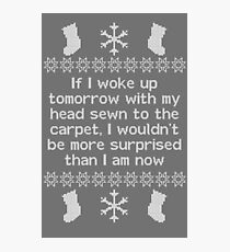 If I woke up tomorrow with my head sewn to the carpet - Christmas Vacation Photographic Print