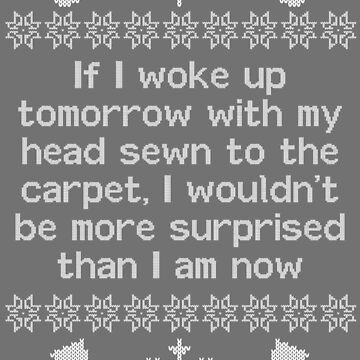 If I woke up tomorrow with my head sewn to the carpet - Christmas Vacation by truthis