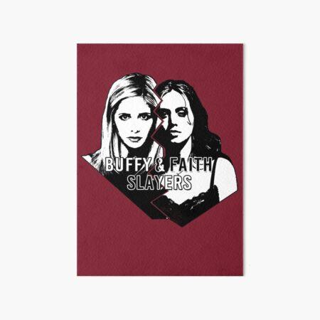 Buffy & Faith: SLAYERS Art Board Print