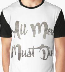 All Men Must Die Graphic T-Shirt