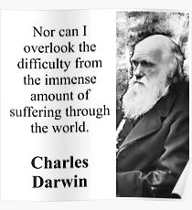 Nor Can I Overlook - Charles Darwin Poster