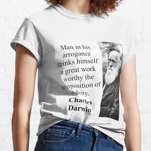 Man In His Arrogance - Charles Darwin Classic T-Shirt