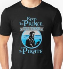 Keep The Prince, I'll Take The Pirate. Unisex T-Shirt